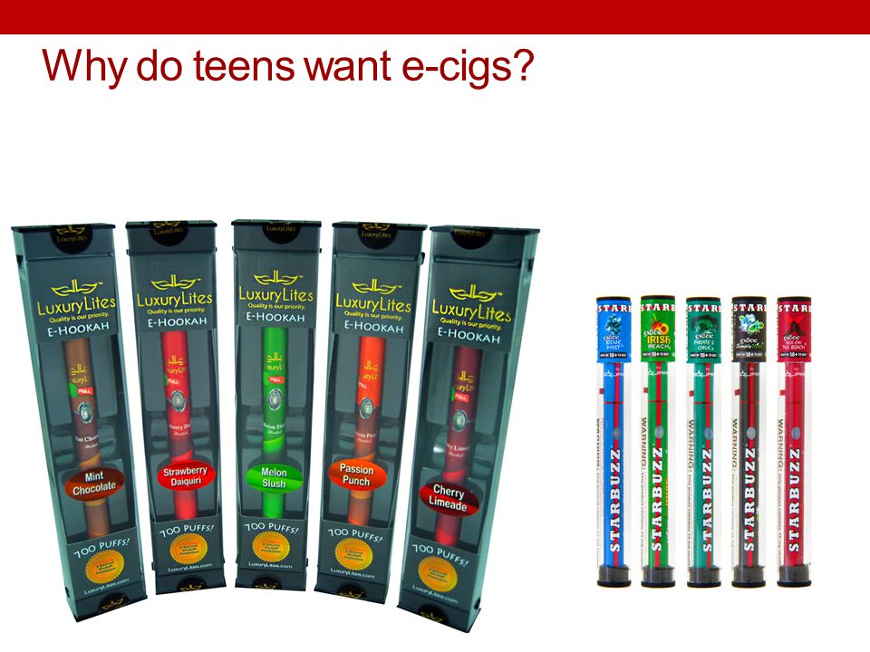 Why do teens want e-cigs