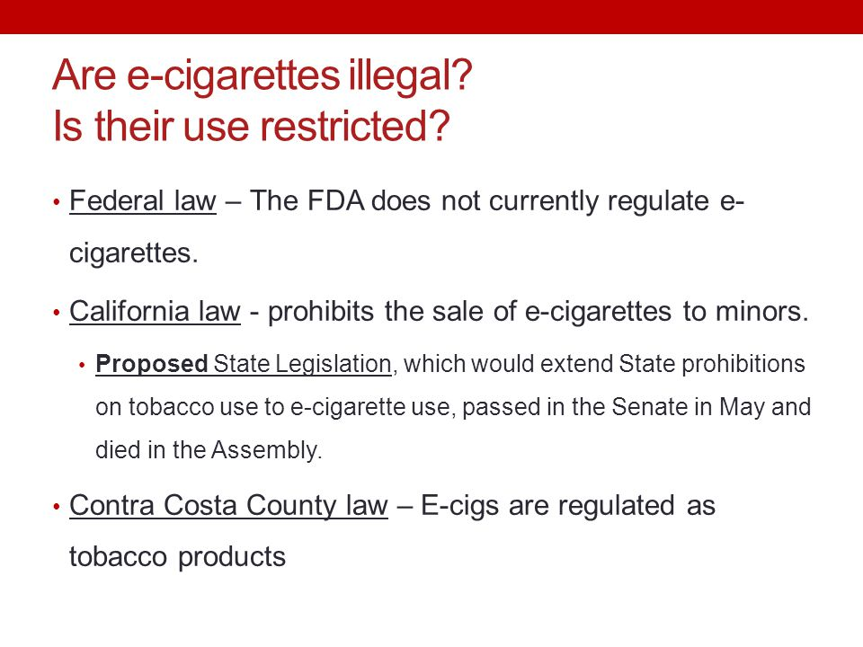 Are e-cigarettes illegal Is their use restricted