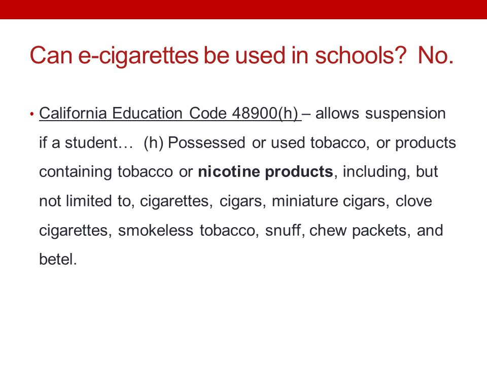 Can e-cigarettes be used in schools No.