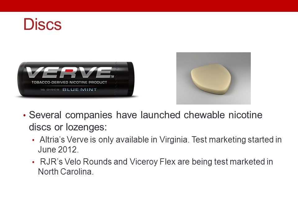 Discs Several companies have launched chewable nicotine discs or lozenges: