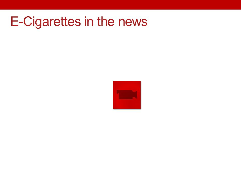 E-Cigarettes in the news