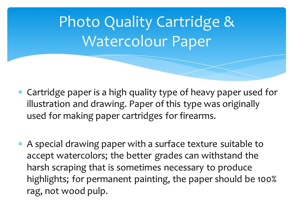 Photo Quality Cartridge & Watercolour Paper