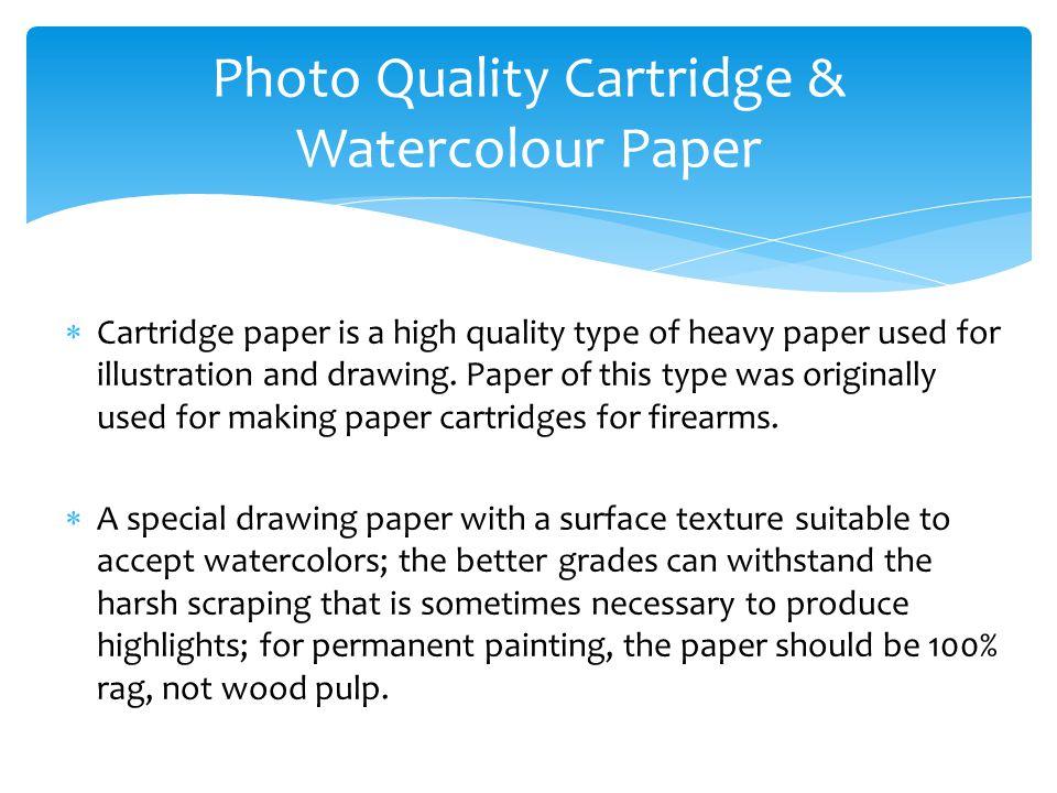 Photo Quality Cartridge & Watercolour Paper