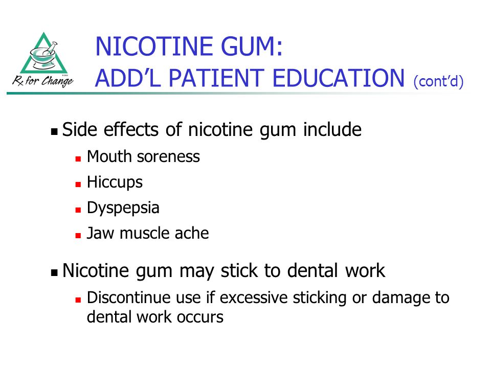 NICOTINE GUM: ADD'L PATIENT EDUCATION (cont'd)