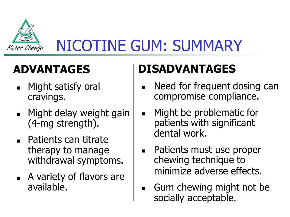 NICOTINE GUM: SUMMARY ADVANTAGES DISADVANTAGES