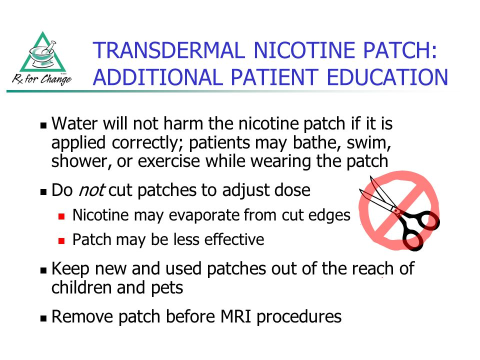 TRANSDERMAL NICOTINE PATCH: ADDITIONAL PATIENT EDUCATION