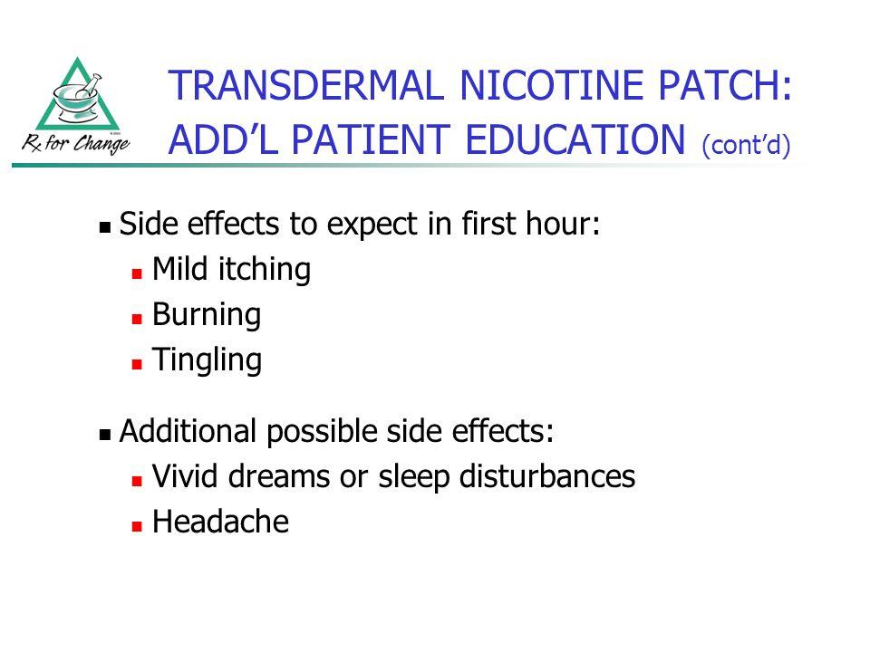 TRANSDERMAL NICOTINE PATCH: ADD'L PATIENT EDUCATION (cont'd)