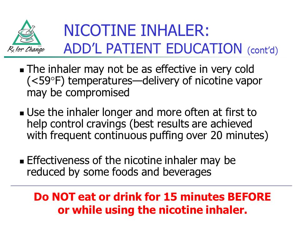 NICOTINE INHALER: ADD'L PATIENT EDUCATION (cont'd)