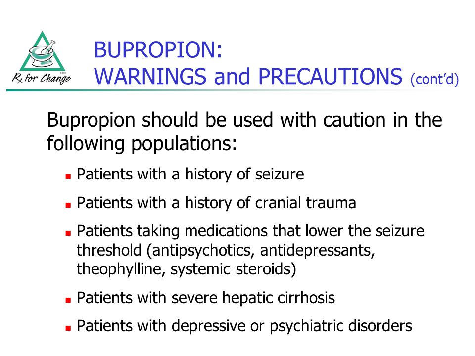 BUPROPION: WARNINGS and PRECAUTIONS (cont'd)