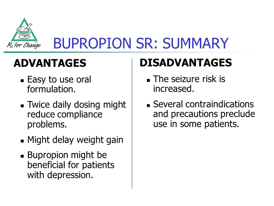BUPROPION SR: SUMMARY ADVANTAGES DISADVANTAGES