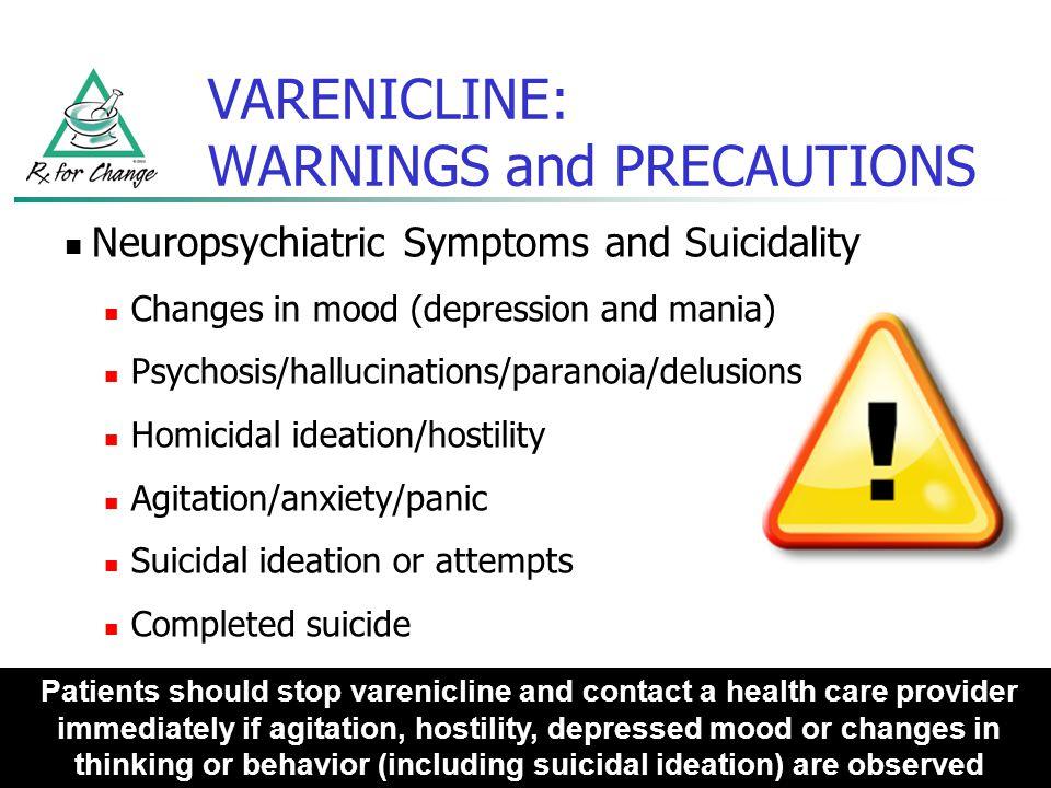 VARENICLINE: WARNINGS and PRECAUTIONS