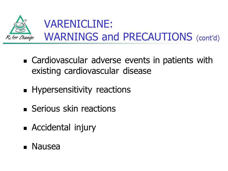 VARENICLINE: WARNINGS and PRECAUTIONS (cont'd)