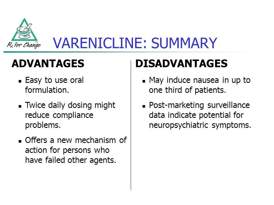 VARENICLINE: SUMMARY ADVANTAGES DISADVANTAGES