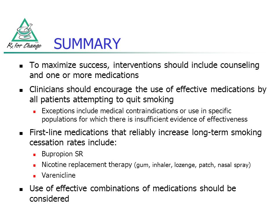 SUMMARY To maximize success, interventions should include counseling and one or more medications.