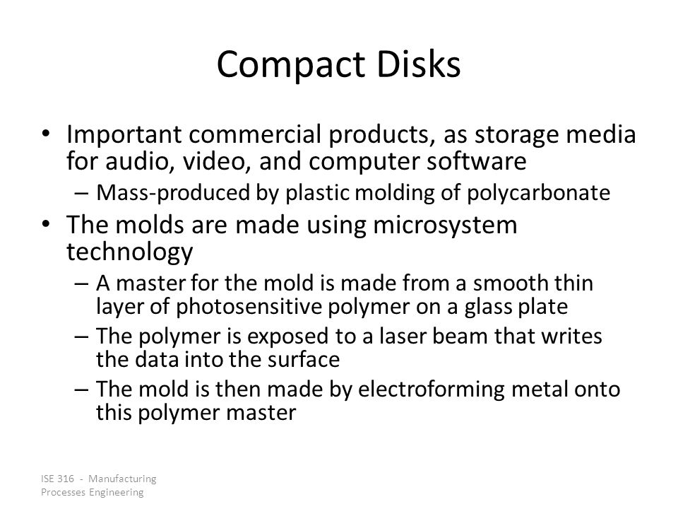Compact Disks Important commercial products, as storage media for audio, video, and computer software.