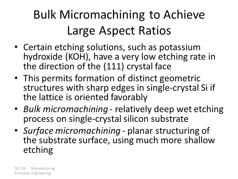 Bulk Micromachining to Achieve Large Aspect Ratios