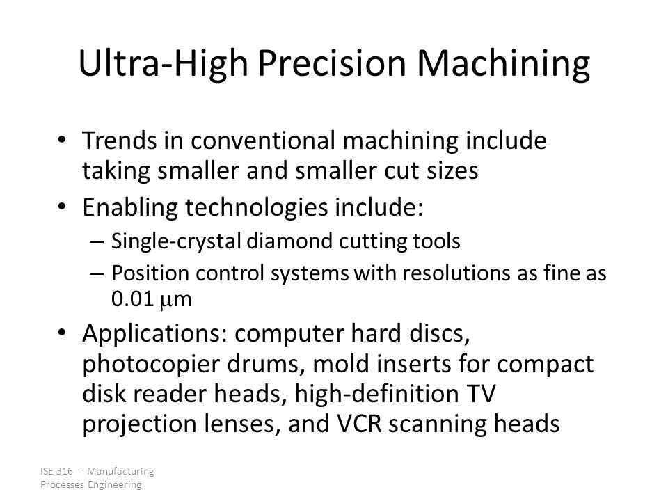Ultra-High Precision Machining
