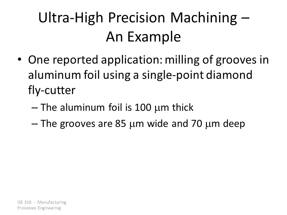 Ultra-High Precision Machining – An Example