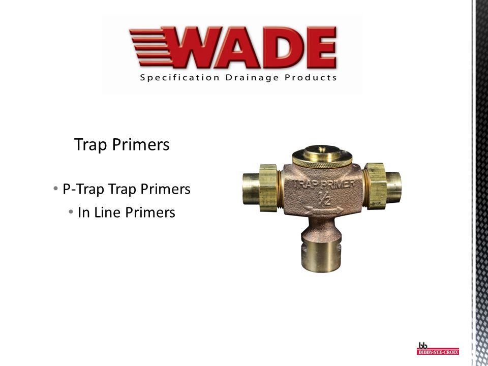 Trap Primers P-Trap Trap Primers In Line Primers