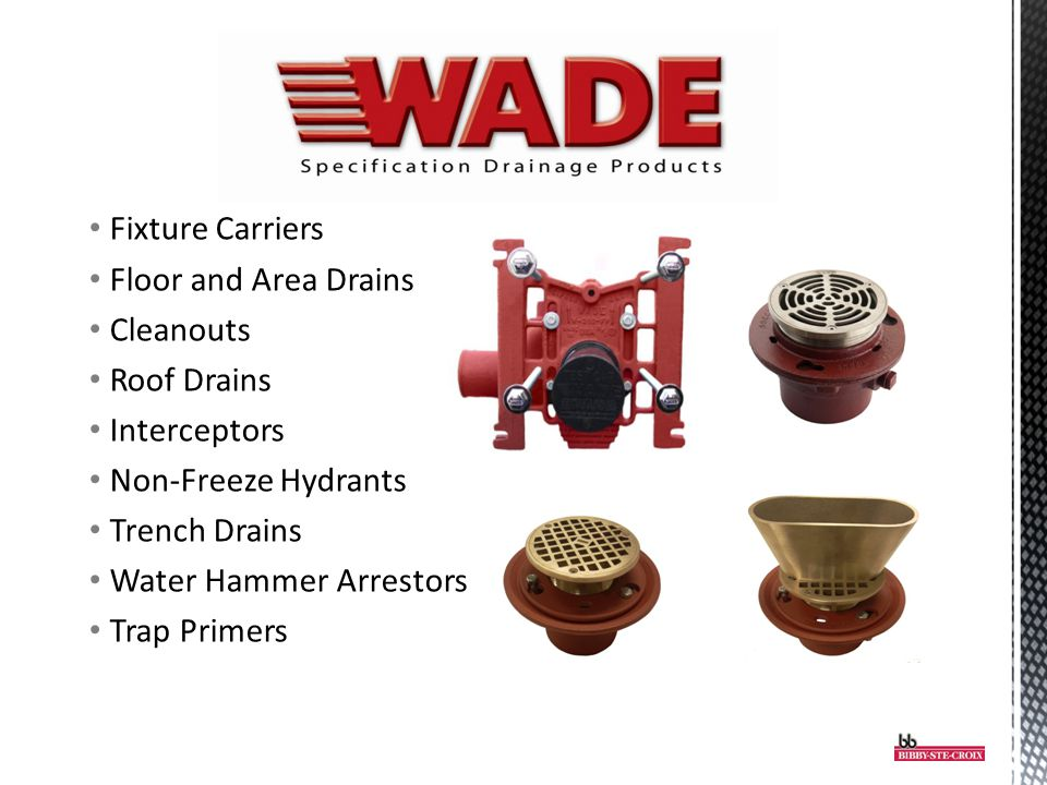 Fixture Carriers Floor and Area Drains. Cleanouts. Roof Drains. Interceptors. Non-Freeze Hydrants.