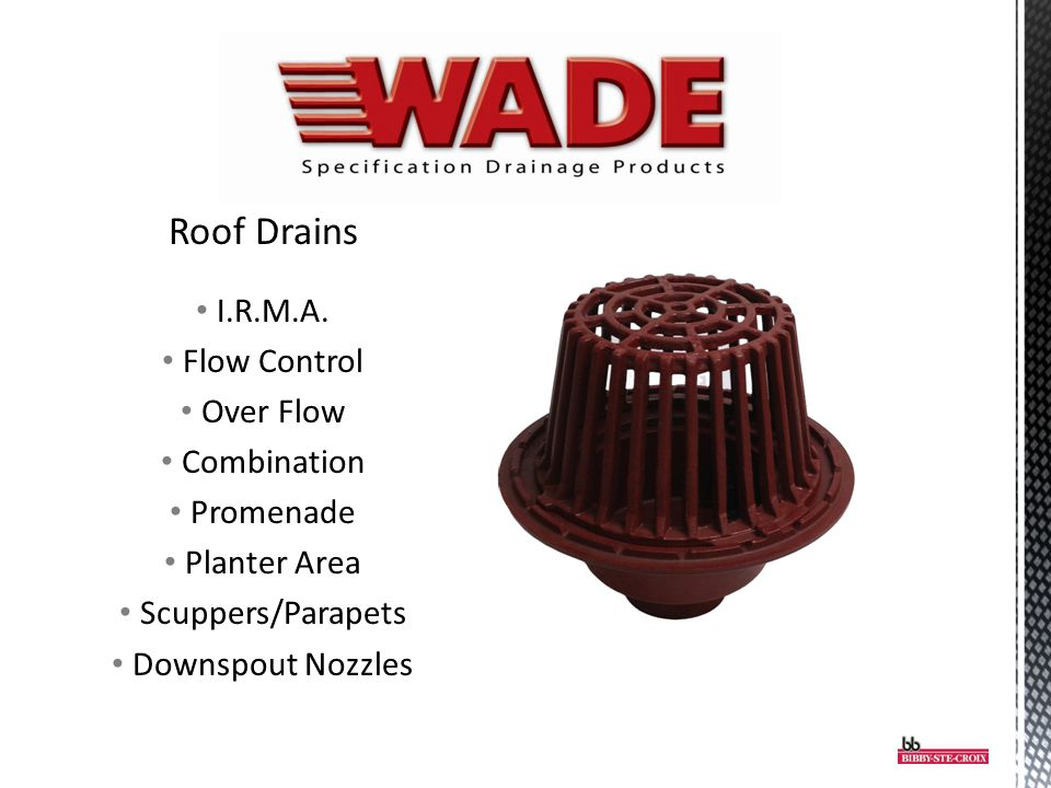 Roof Drains I.R.M.A. Flow Control Over Flow Combination Promenade