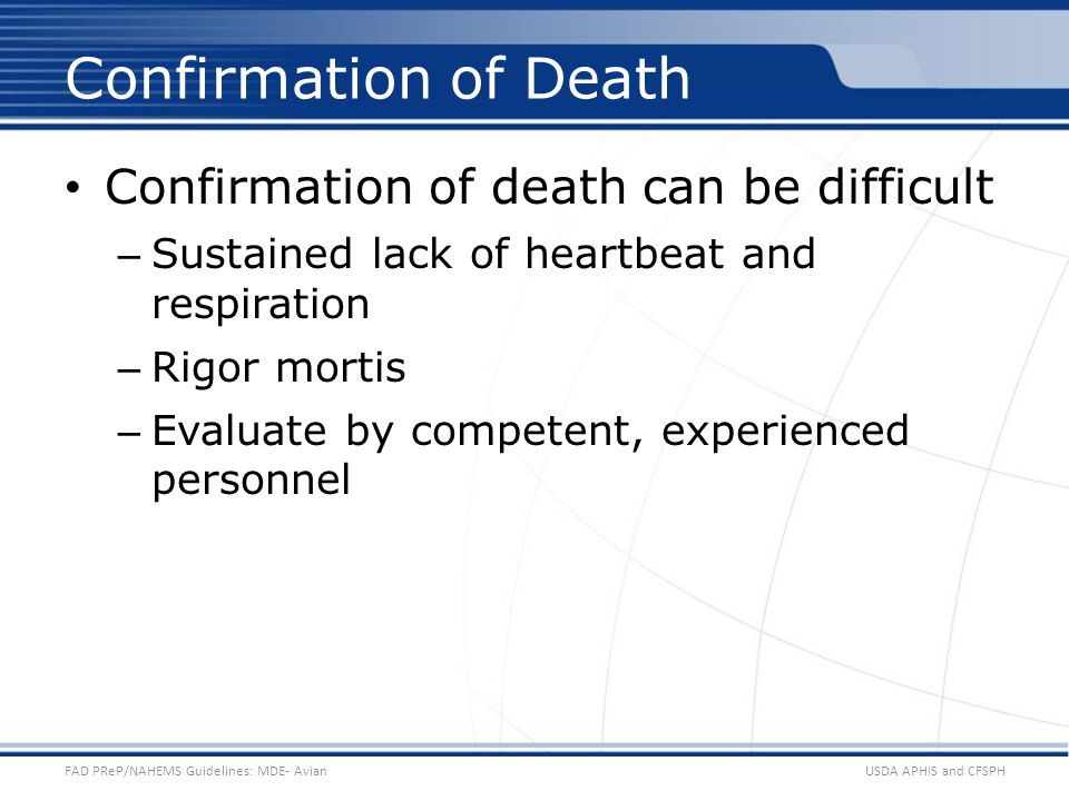Confirmation of Death Confirmation of death can be difficult