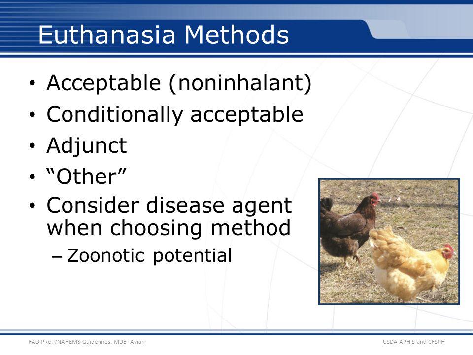 Euthanasia Methods Acceptable (noninhalant) Conditionally acceptable