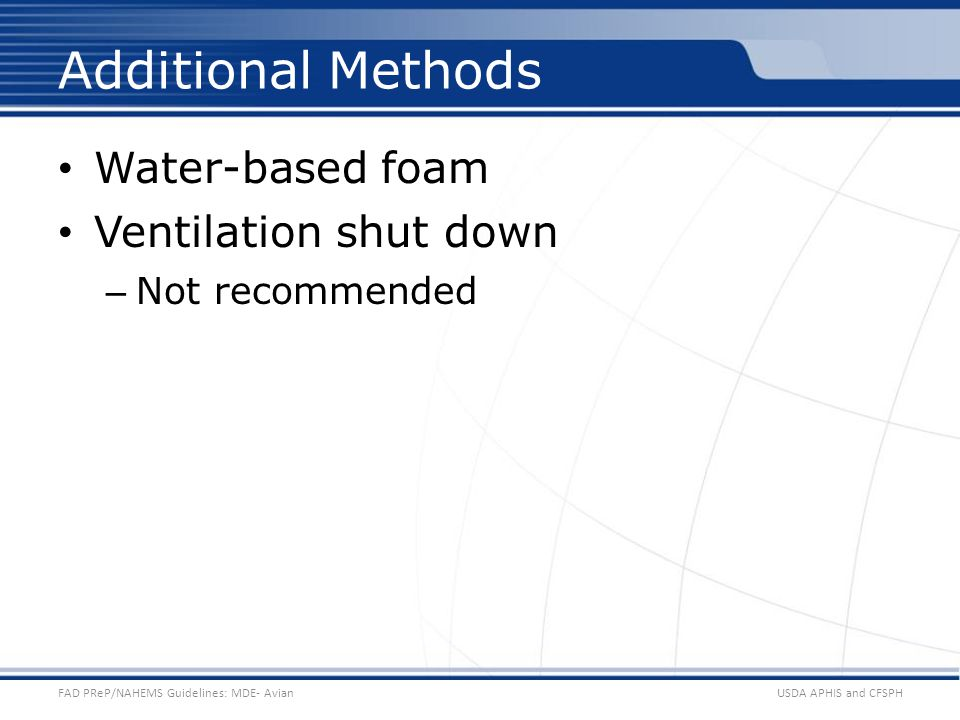 Additional Methods Water-based foam Ventilation shut down