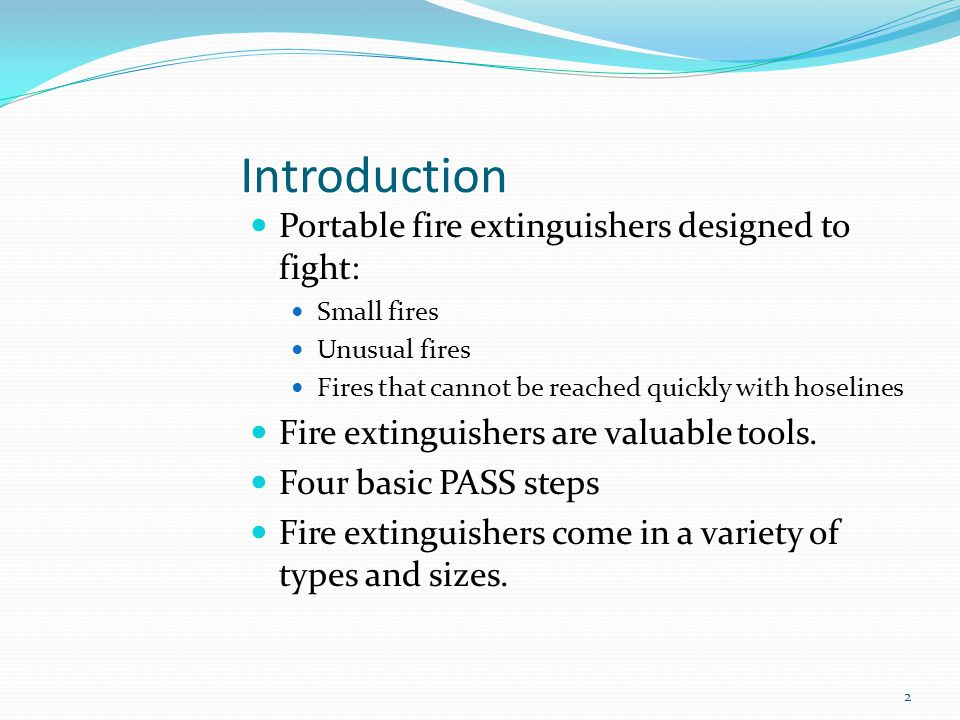 Introduction Portable fire extinguishers designed to fight: