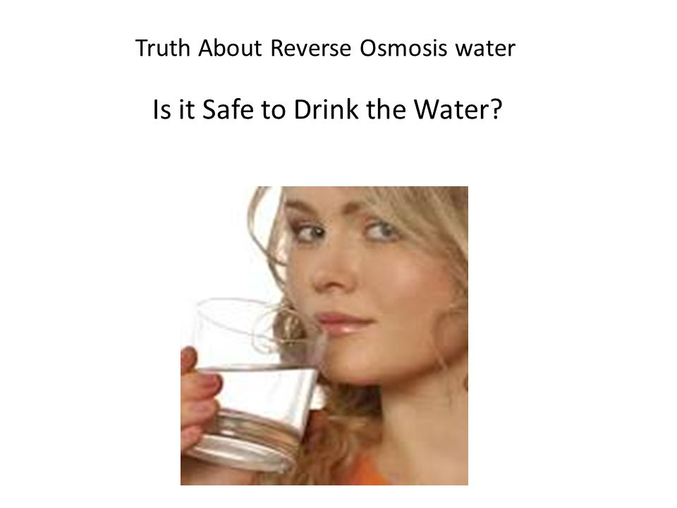 Truth About Reverse Osmosis water