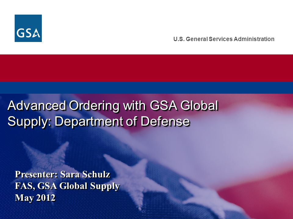 Advanced Ordering with GSA Global Supply: Department of Defense