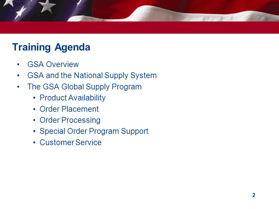 Training Agenda GSA Overview GSA and the National Supply System