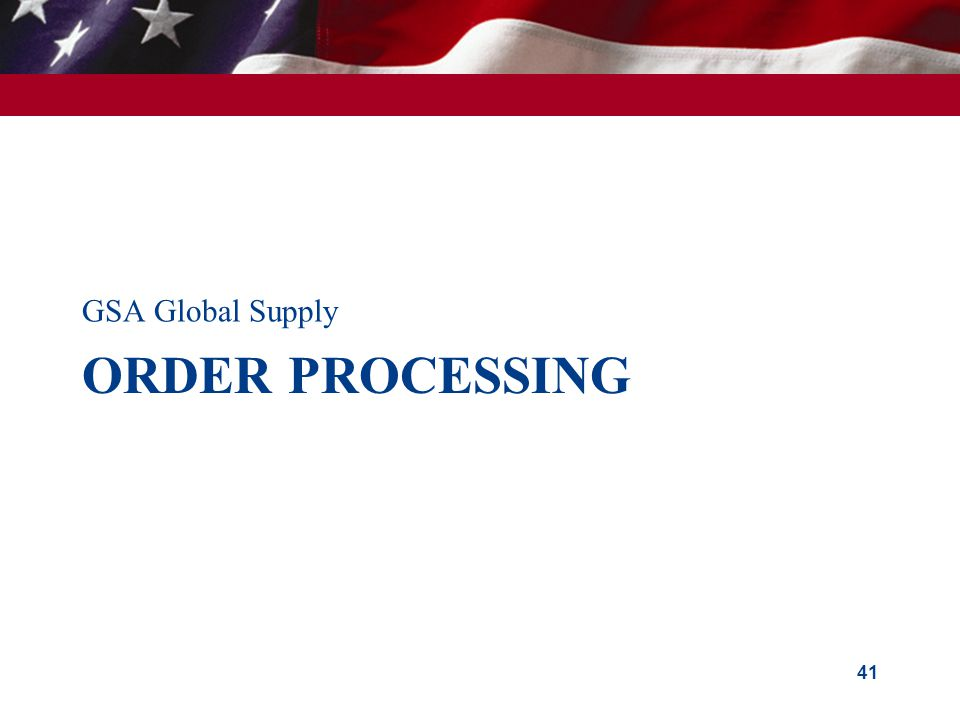 GSA Global Supply Order PROCESSING
