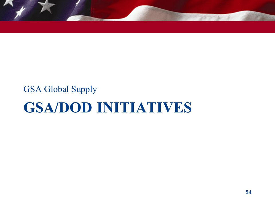 GSA Global Supply GSA/doD Initiatives
