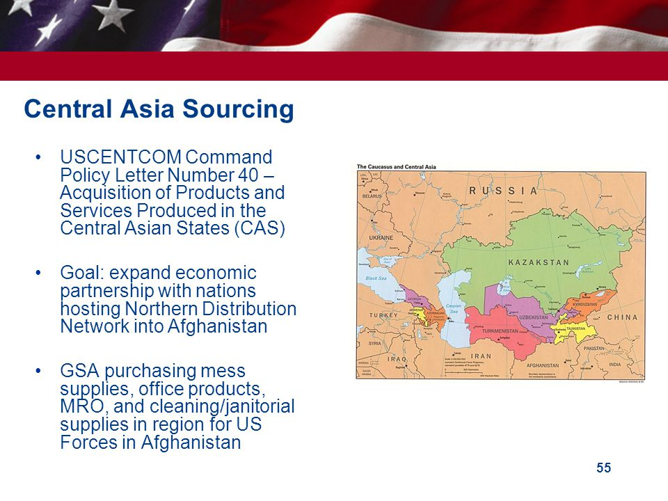Central Asia Sourcing USCENTCOM Command Policy Letter Number 40 – Acquisition of Products and Services Produced in the Central Asian States (CAS)