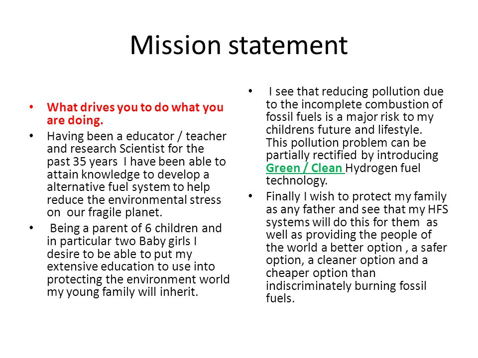 Mission statement What drives you to do what you are doing.