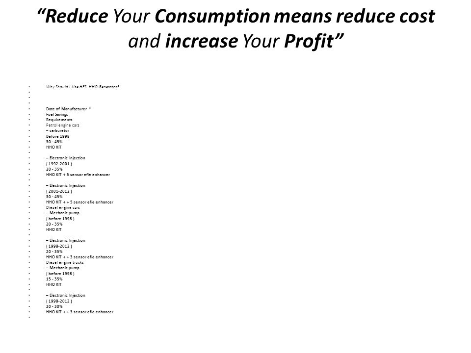 Reduce Your Consumption means reduce cost and increase Your Profit