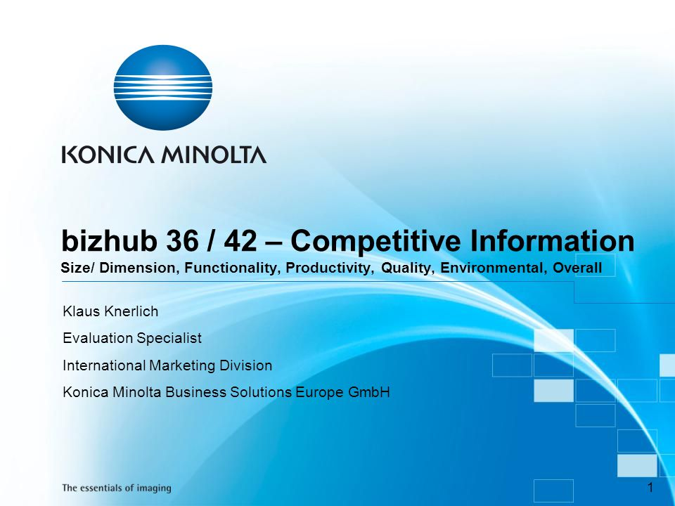 bizhub 36 / 42 – Competitive Information Size/ Dimension, Functionality, Productivity, Quality, Environmental, Overall