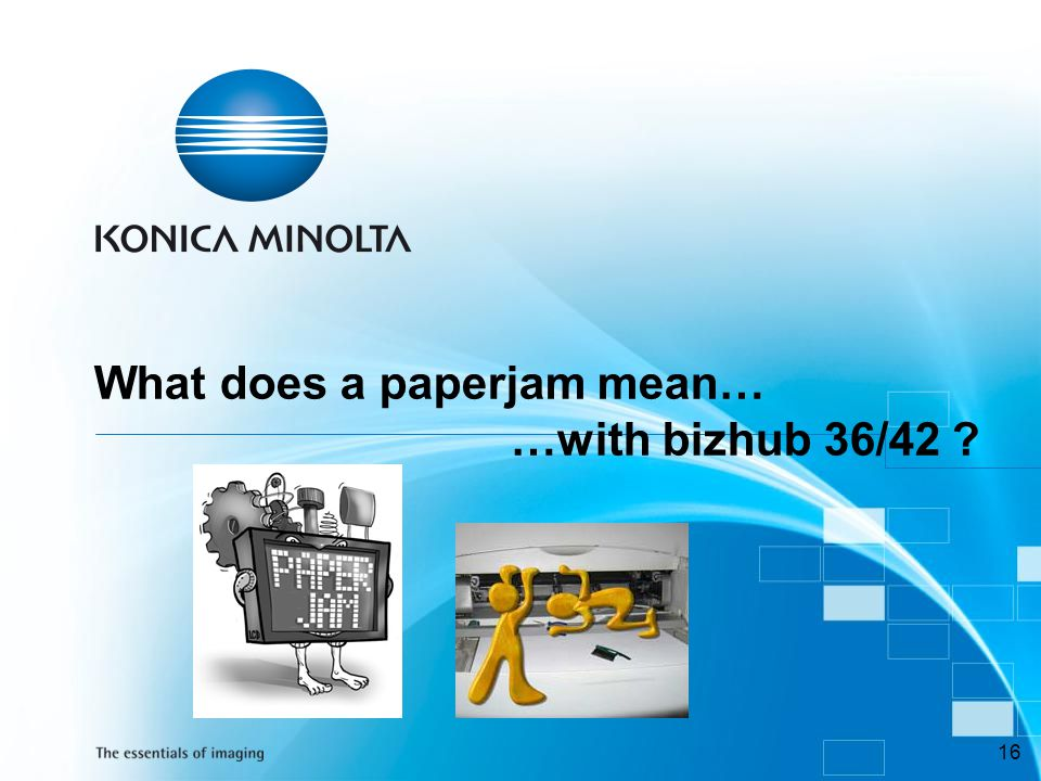 What does a paperjam mean… …with bizhub 36/42
