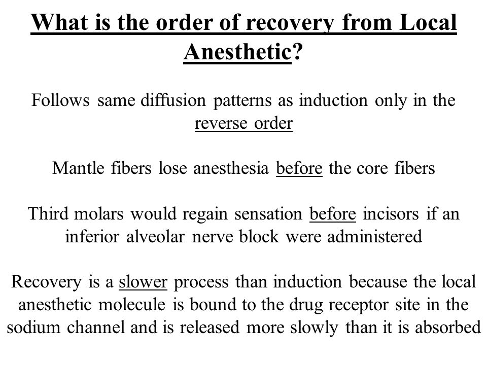 What is the order of recovery from Local Anesthetic