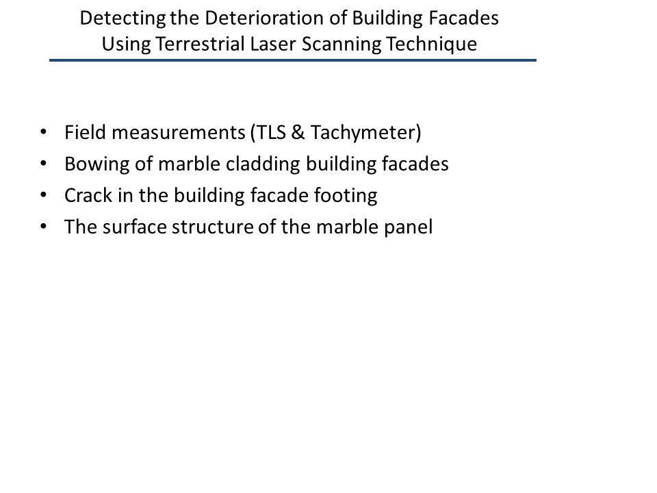 Detecting the Deterioration of Building Facades Using Terrestrial Laser Scanning Technique