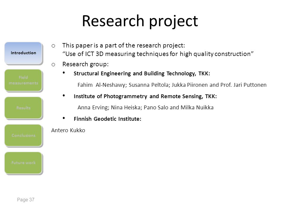 Research project This paper is a part of the research project: Use of ICT 3D measuring techniques for high quality construction