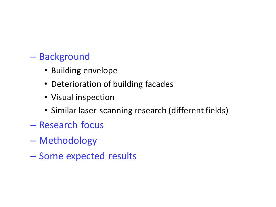 Background Research focus Methodology Some expected results