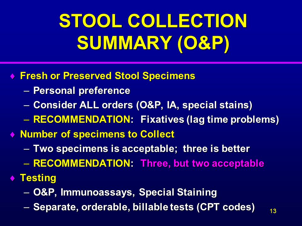 STOOL COLLECTION SUMMARY (O&P)