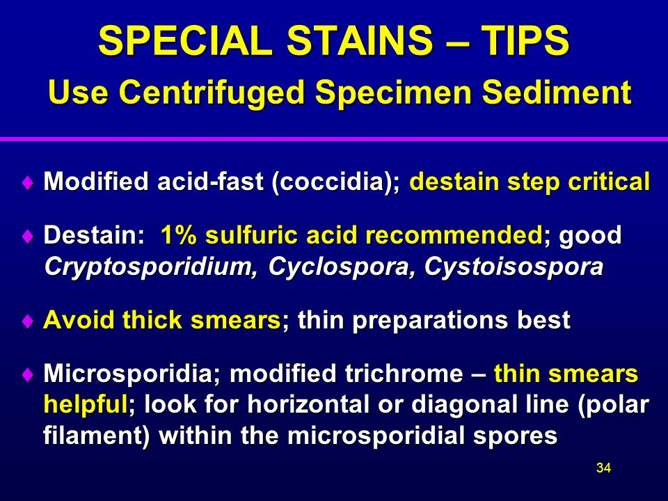 SPECIAL STAINS – TIPS Use Centrifuged Specimen Sediment