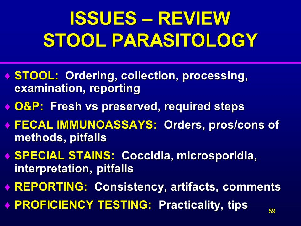 ISSUES – REVIEW STOOL PARASITOLOGY