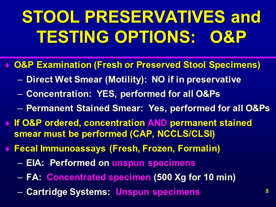 STOOL PRESERVATIVES and TESTING OPTIONS: O&P