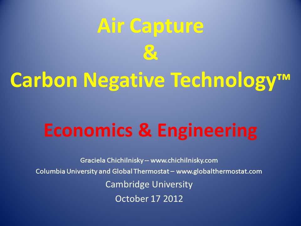 Air Capture & Carbon Negative Technology™ Economics & Engineering