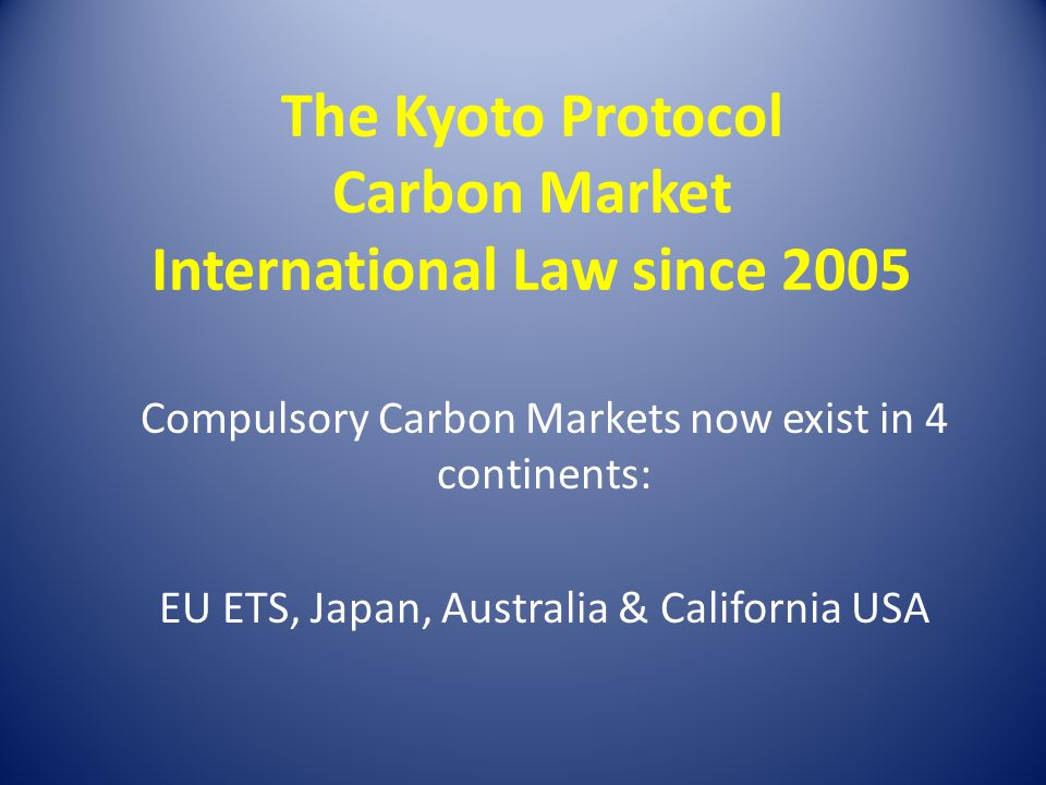The Kyoto Protocol Carbon Market International Law since 2005