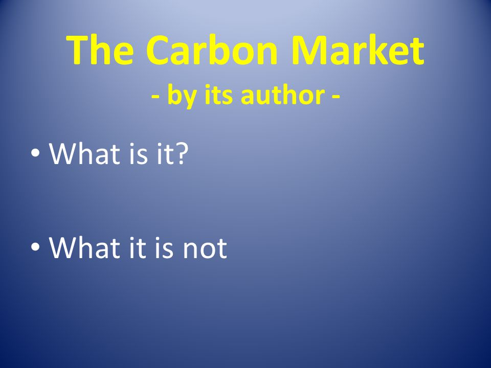 The Carbon Market - by its author -